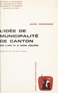 Jean Morange et  Université de droit, d'économi - L'idée de municipalité de canton - De l'an III à nos jours.
