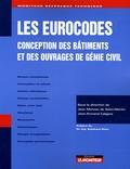 Jean Moreau de Saint-Martin et Jean-Armand Calgaro - Les Eurocodes - Conception des bâtiments et des ouvrages de génie civil.