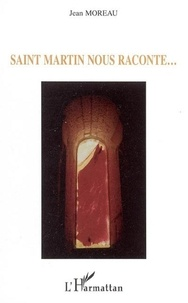 Jean Moreau - Saint Martin nous raconte....