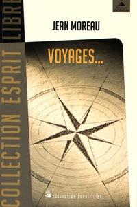 Jean Moreau - Voyages... - Des chemins initiatiques pour demain.