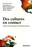 Jean Morency et Hélène Destrempes - Des cultures en contact - Visions de l'Amérique du Nord francophone.