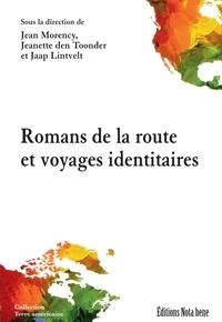 Jean Morency et Jeanette den Toonder - Romans de la route et voyages identitaires.