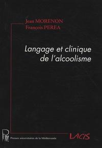 Jean Morenon et François Perea - Langage et clinique de l'alcoolisme.
