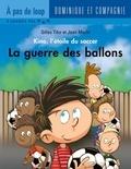 Jean Morin et Gilles Tibo - Kino, l'étoile du soccer  : La guerre des ballons.