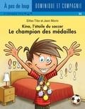 Jean Morin et Gilles Tibo - Kino, l'étoile du soccer  : Le champion des médailles.