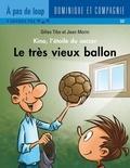 Jean Morin et Gilles Tibo - Kino, l'étoile du soccer  : Le très vieux ballon.