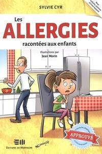 Jean Morin et Sylvie Cyr - Les allergies racontées aux enfants - Approuvé par Dr Des Roches, allergologue au CHU Sainte-Justine !.