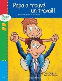 Jean Morin et Béatrice M. Richet - Niveau souris verte  : Papa a trouvé un travail !.