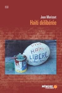 Jean Morisset et  Mémoire d'encrier - Haïti délibérée.