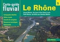 Jean Morlot - Le Rhône - Grand Rhône : de Lyon à Port Saint-Louis, Petit Rhône : d'Arles aux Saintes-Marie.