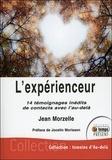 Jean Morzelle - L'expérienceur - 14 témoignages inédits de contacts avec l'au-delà.