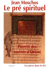 Jean Moschos - Fioretti des moines d'orient - Le pré spirituel.