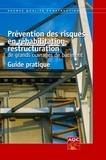 Jean Mottaz - Prévention des risques en réhabilitation - restructuration de grands ouvrages de bâtiment - Guide pratique.