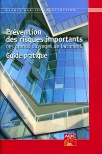 Jean Mottaz - Prévention des risques importants des grands ouvrages de bâtiment - Guide pratique.