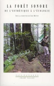 La forêt sonore - De lesthétique à lécologie.pdf