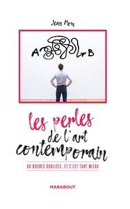 Jean Mou - Les perles de l'art contemporain - 60 oeuvres oubliées, et c'est tant mieux.