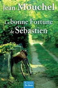 Jean Mouchel - La bonne fortune de Sébastien.