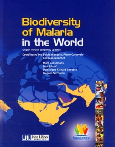 Jean Mouchet et Pierre Carnevale - Biodiversity of Malaria in the World - English version completely updated.
