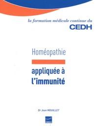 Jean Mouillet - Homéopathie appliquée à l'immunité - Essai sur l'homéopathie et l'immunité appliquée à l'allergie.