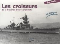 Jean Moulin - Les croiseurs de la Seconde Guerre mondiale.