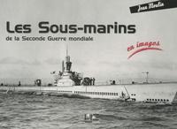 Jean Moulin - Les sous-marins de la Seconde Guerre mondiale.