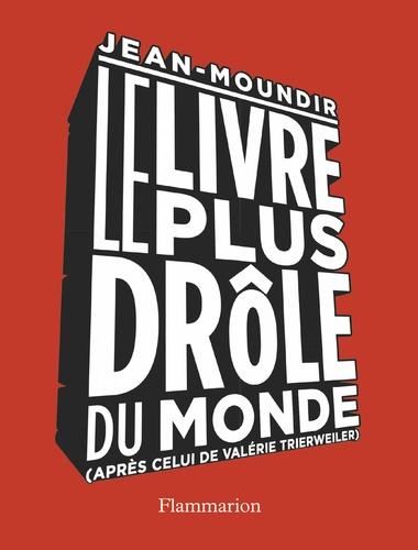 Jean-Moundir - Le livre le plus drôle du monde.