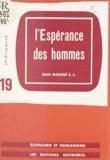 Jean Moussé - L'espérance des hommes.