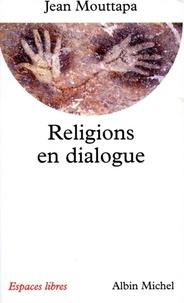 Jean Mouttapa - Religions en dialogue.