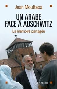 Jean Mouttapa - Un arabe face à Auschwitz.