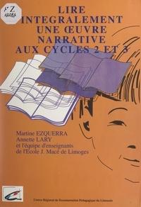 Jean Moyen et Martine Ezquerra - Lire intégralement une œuvre narrative aux cycles 2 et 3.
