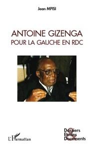 Jean Mpisi - Antoine Gizenga - Pour la gauche en RDC.