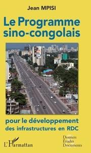 Jean Mpisi - Le programme sino-congolais pour le développement des infrastructures en RDC.