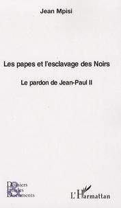 Les papes et lesclavage des Noirs - Le pardon de Jean-Paul II.pdf
