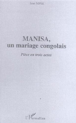 Jean Mpisi - Manisa - un mariage congolais - piece en trois actes.
