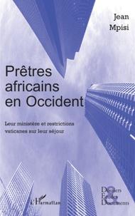 Jean Mpisi - Prêtres africains en Occident - Leur ministère et restrictions vaticanes sur leur séjour.