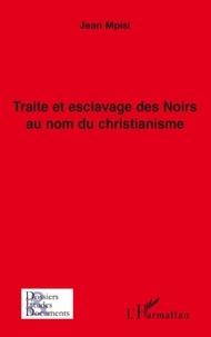 Jean Mpisi - Traite et eclavage des Noirs au nom du chritianisme.