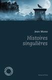 Jean Muno - Histoires singulières.