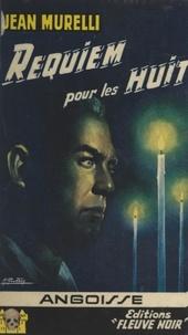Jean Murelli et Michel Gourdon - Requiem pour les huit... !.