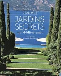 Jean Mus - Jardins secrets de Méditerranée.