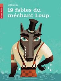 Jean Muzi - 19 fables du méchant Loup.
