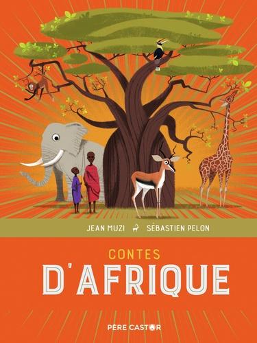 Jean Muzi et Sébastien Pelon - Contes d'Afrique.