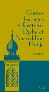 Jean Muzi - Contes des sages et facétieux Djeha et Nasreddine Hodja.