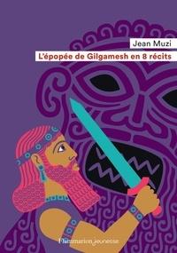 Jean Muzi - L'épopée de Gilgamesh en 8 récits.