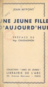 Jean Mypont et Jean Chassagnon - Une jeune fille d'aujourd'hui.