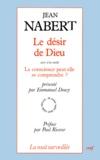 Jean Nabert - Le désir de Dieu. suivi d'un inédit La conscience peut-elle se comprendre ?.