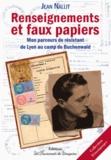 Jean Nallit - Renseignements et faux papiers - Mon parcours de résistant de Lyon au camp de Buchenwald.