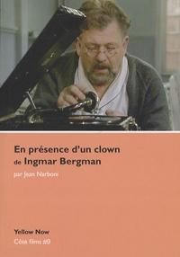 Jean Narboni - En présence d'un clown, d' Ingmar Bergman - Voyage d'hiver.