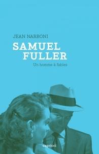 Jean Narboni - Samuel Fuller - Un homme à fables.
