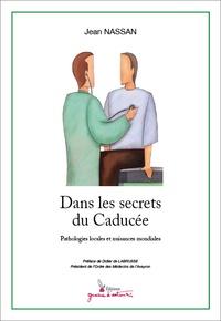 Jean Nassan - Dans les secrets du Caducée.