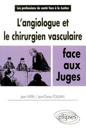 Jean Natali et Jean-Charles Poullain - L'angiologue et le chirurgien vasculaire face aux juges.